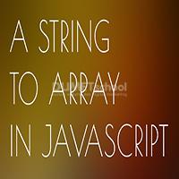 Cara Merubah Nilai Variable Menjadi Array dengan Javascript