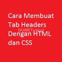 Cara Membuat Tab Headers Dengan HTML dan CSS
