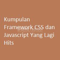 Kumpulan Framework CSS dan Javascript Yang Lagi Hits