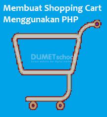 Cara Membuat Shopping Cart Menggunakan PHP Part-3