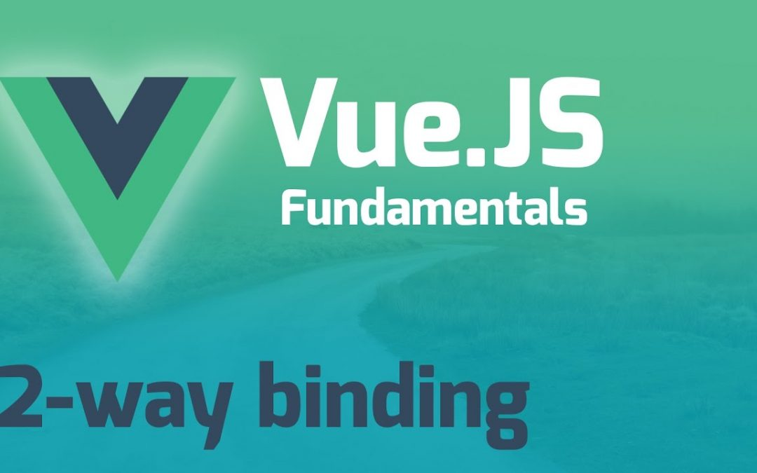 Memahami Two Way Data Binding Pada Vue Js