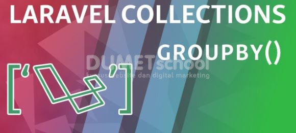 Cara Menggunakan GroupBy Method Di Laravel Collections