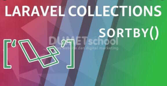 Cara Menggunakan SortBy Method Di Laravel Collections