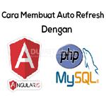 Cara Membuat Auto Refresh Menggunakan AngularJs di PHP