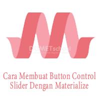 Membuat Button Control Slider Dengan Materialize CSS