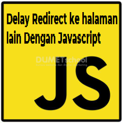 Cara Delay Redirect Halaman Lain Menggunakan Javascript