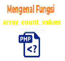 Mengenal Fungsi array_count_values PHP